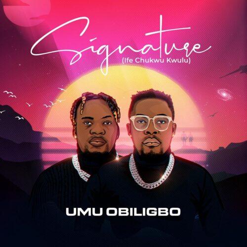 Download Full Album: Umu Obiligbo - Signature (Ife Chukwu Kwulu)
