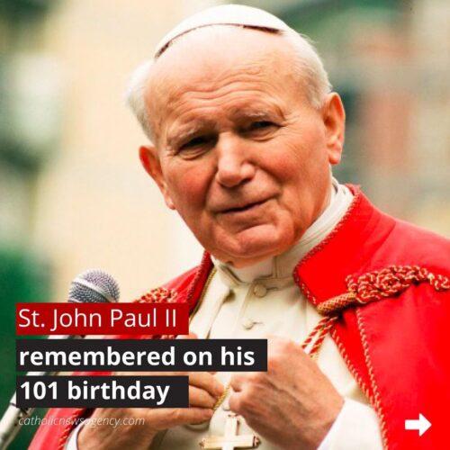 John Paul II 101 Birthday